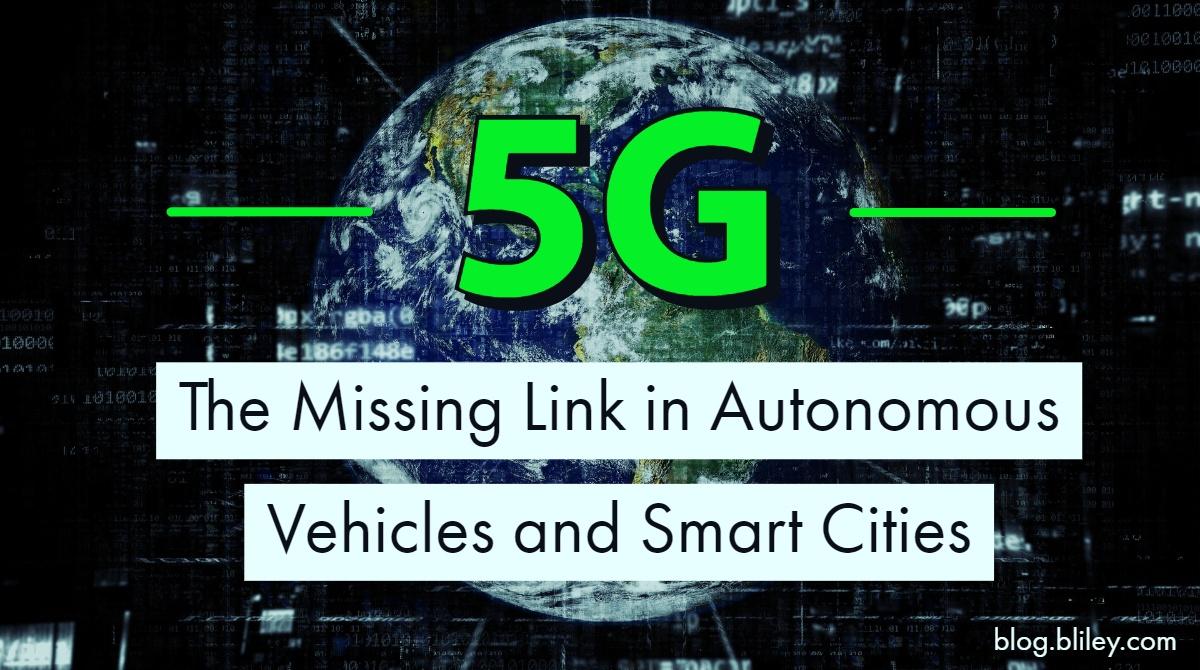 5G Autonomous Vehicles and Smart Cities
