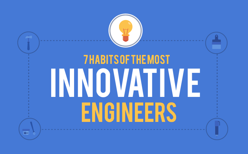 7 Habits of the Most Innovative Engineers