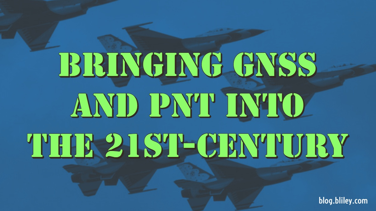 21st Century GNSS and PNT