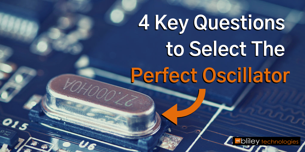 4 Key Questions to Select The Perfect Oscillator