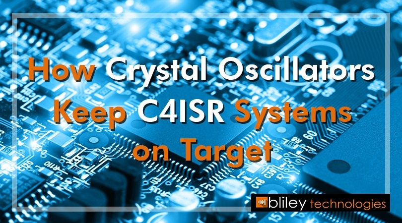 Crystal Oscillators Keep C4ISR Systems on Target.jpg