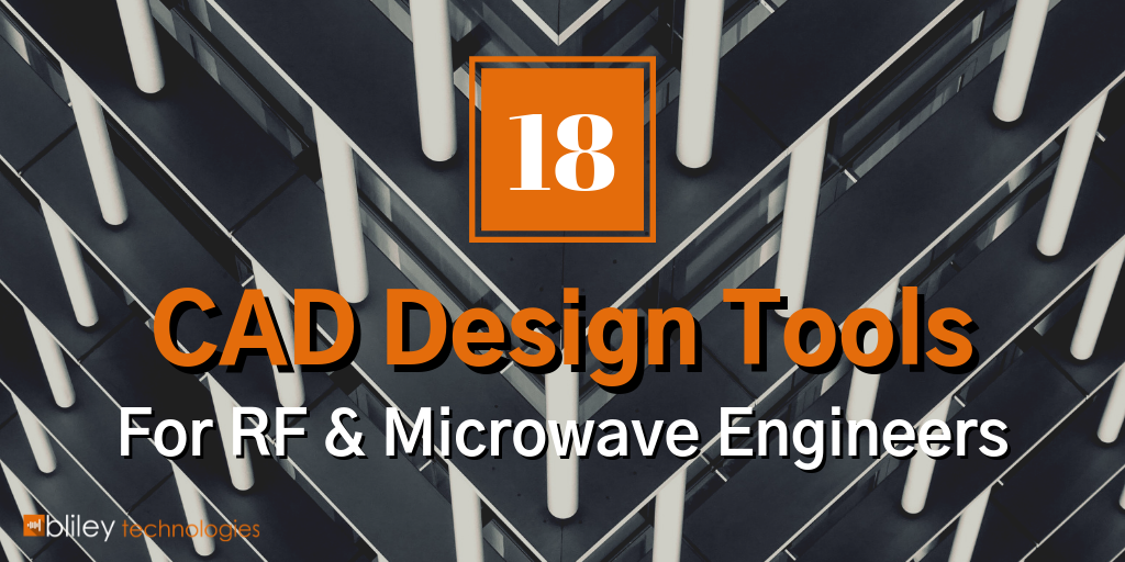18 CAD Tools for RF and Microwave Design Engineers