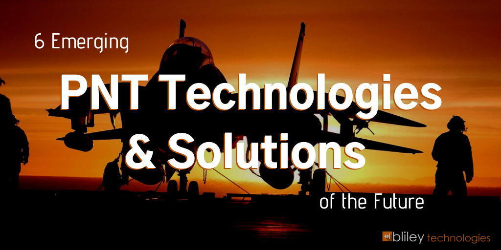 6 Emerging Future PNT Technologies & Solutions