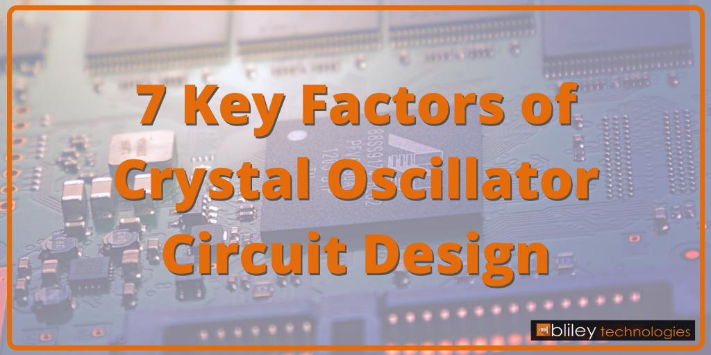 7 Key Factors of Crystal Oscillator Circuit Design