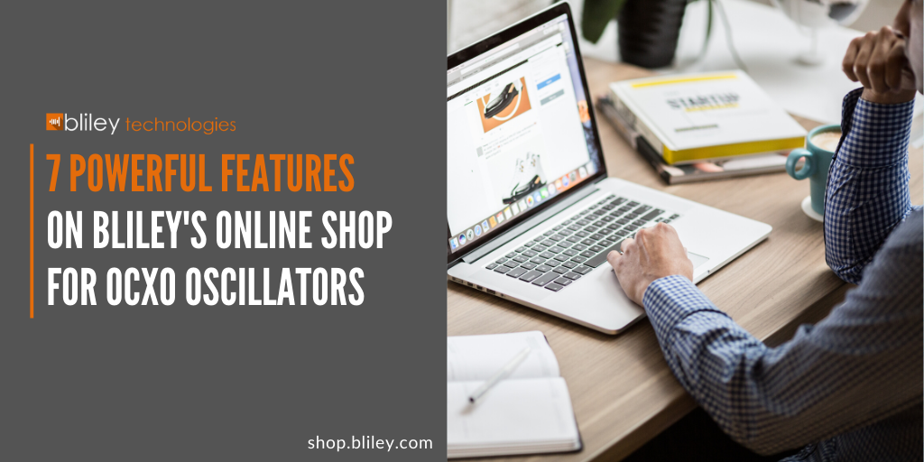 7 Powerful Features on Blileys Online Shop for OCXO Oscillators