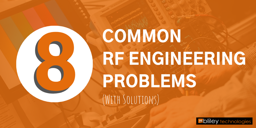 8 Common RF Engineering Problems for RF Engineers