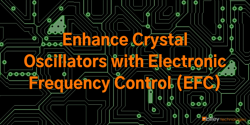 Enhance a Crystal Oscillator with Electronic Frequency Control (EFC)