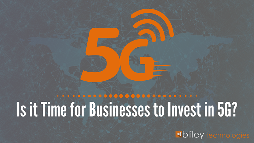Is it Time for Businesses to Invest in 5G Infrastructures