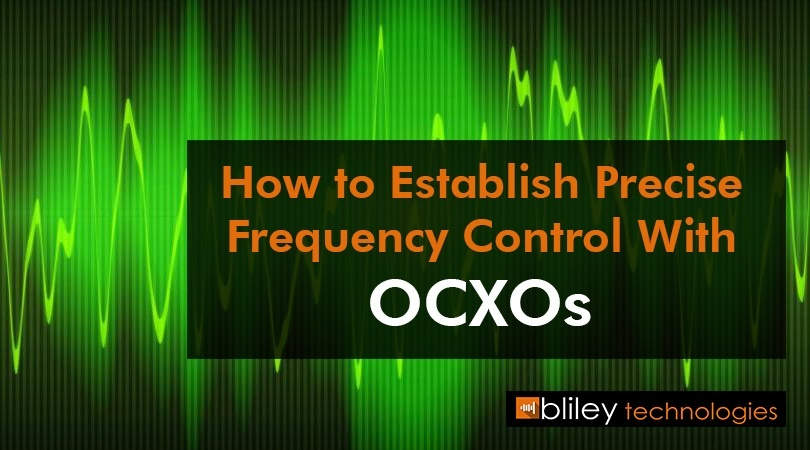 How to Establish Precise Frequency Control With OCXOs.jpg