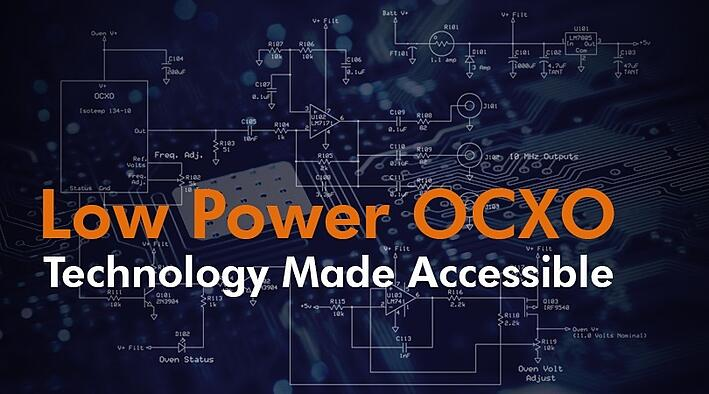 Low Power OCXO Technology Made Accessible.jpg