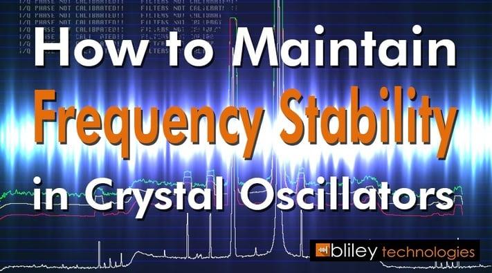 Maintain Frequency Stability Crystal Oscillators-1.jpg