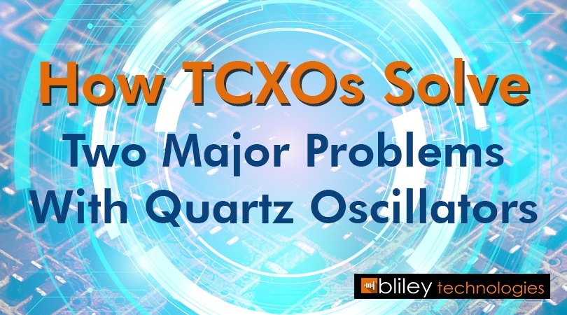 TCXOs Solve Problems With Quartz Oscillators.jpg