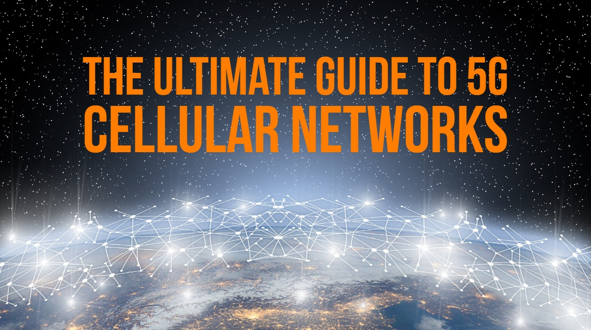 The Ultimate Guide to 5G Cellular Networks