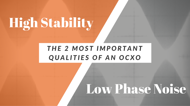 most important qualities of an OCXO.png