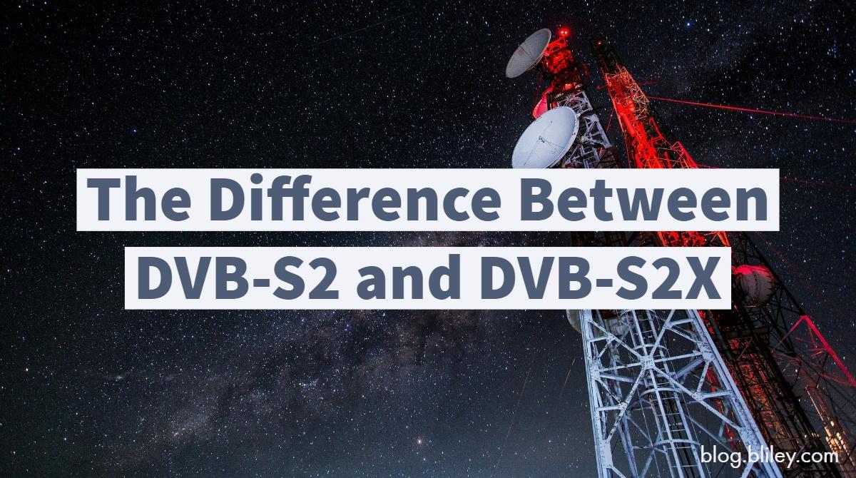 DVBS2 vs DVBS2X