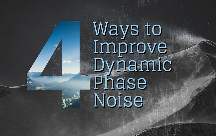 4 ways to improve dynamic phase noise
