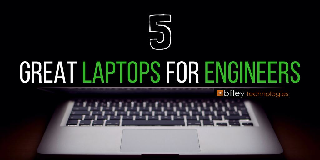 5 Great Engineering Laptops (Plus Free CAD Tool Guide)