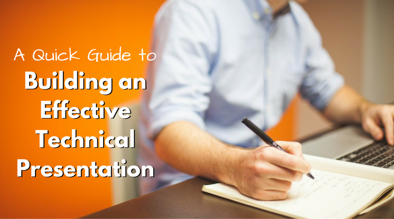 A Quick Guide to Building Effective Technical Presentations