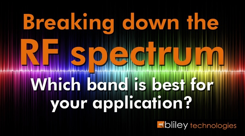 Breaking Down the RF Spectrum – Which Bandwidth is Best for Your Application?