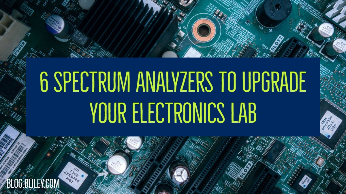 6 Best Spectrum Analyzers to Upgrade Your Electronics Lab (2019)