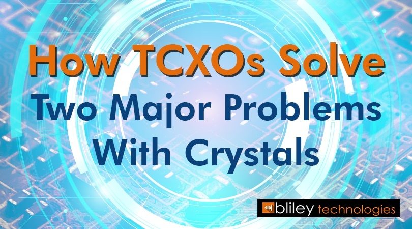 TCXOs Solve Problems With Crystals.jpg