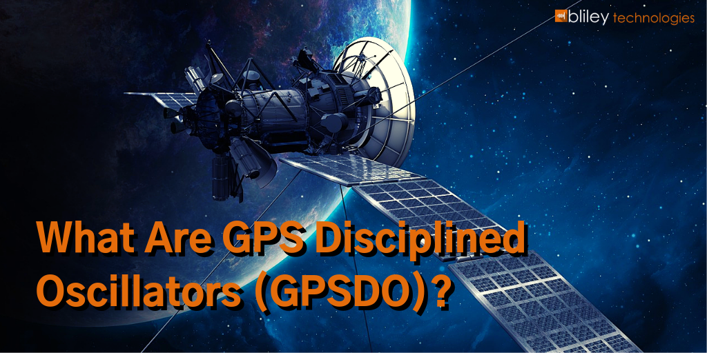 What are GPS Disciplined Oscillators (GPSDO)?